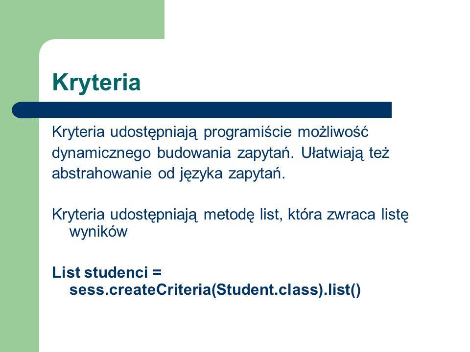 Kryteria Kryteria udostępniają programiście możliwość