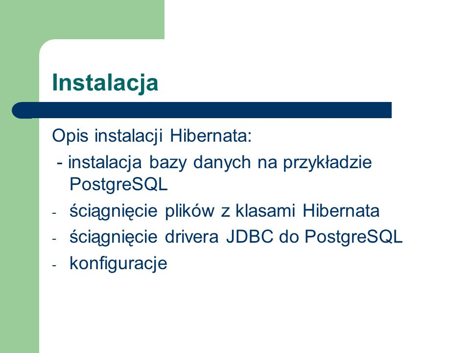 Instalacja Opis instalacji Hibernata: