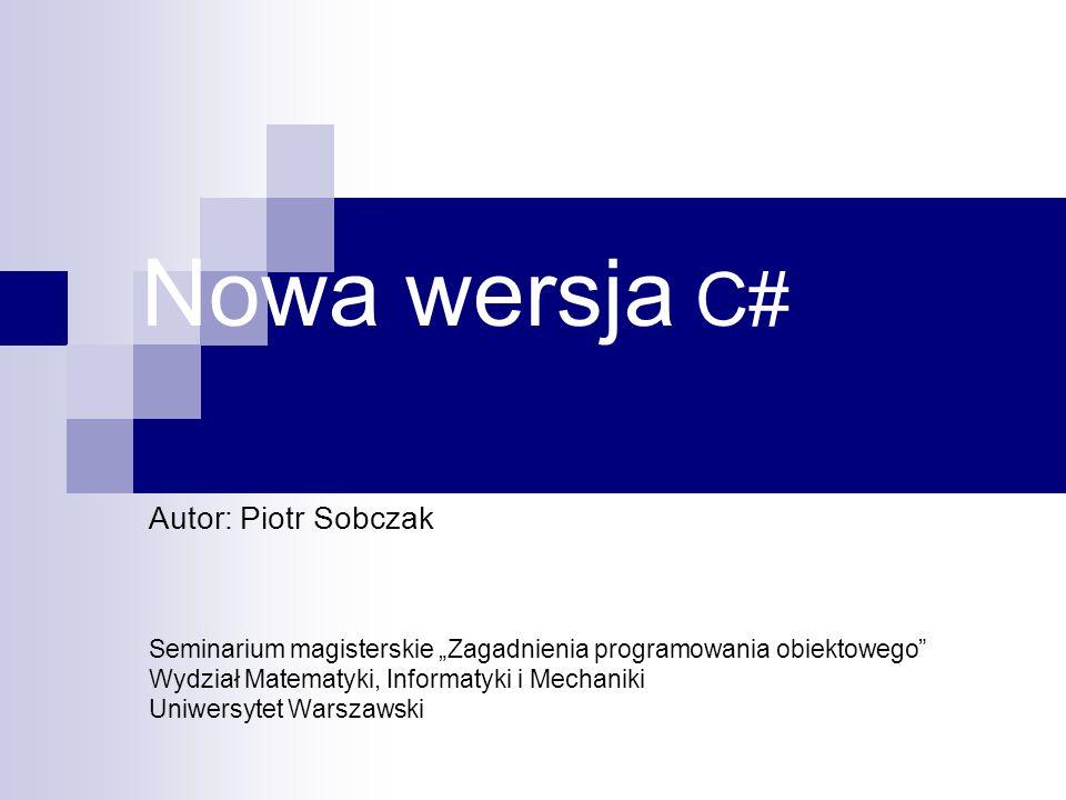 Nowa wersja C# Autor: Piotr Sobczak