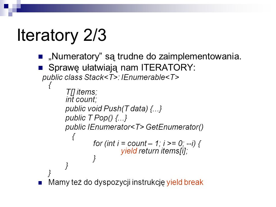 """Iteratory 2/3 """"Numeratory są trudne do zaimplementowania."""