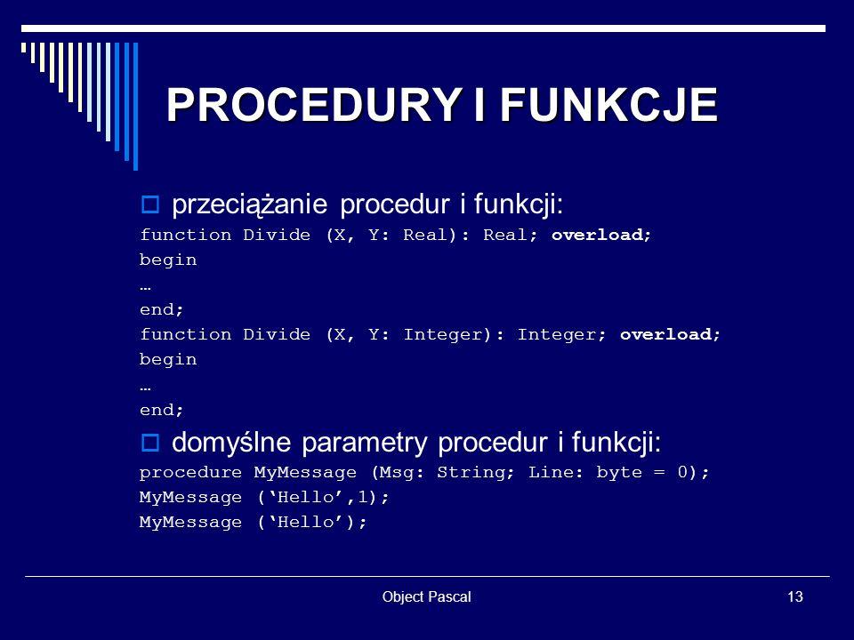 PROCEDURY I FUNKCJE przeciążanie procedur i funkcji: