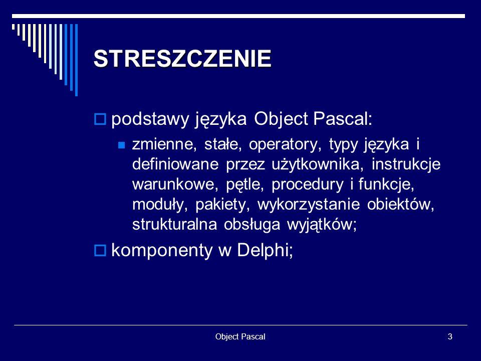 STRESZCZENIE podstawy języka Object Pascal: komponenty w Delphi;