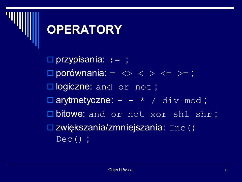 OPERATORY przypisania: := ;