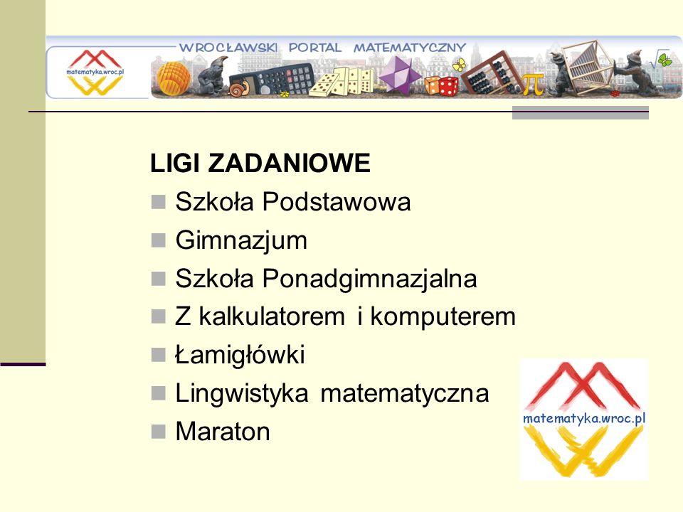 LIGI ZADANIOWE Szkoła Podstawowa. Gimnazjum. Szkoła Ponadgimnazjalna. Z kalkulatorem i komputerem.