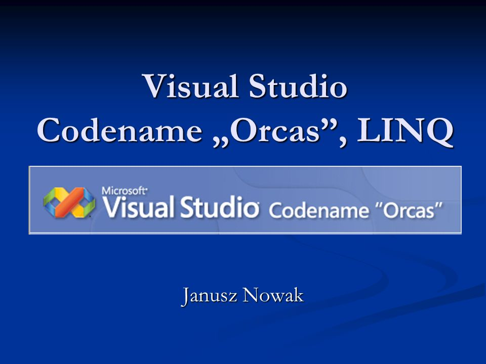 "Visual Studio Codename ""Orcas , LINQ"