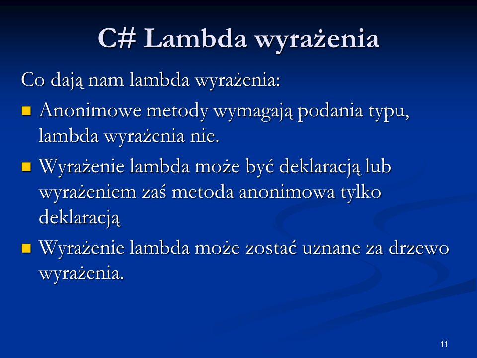 C# Lambda wyrażenia Co dają nam lambda wyrażenia: