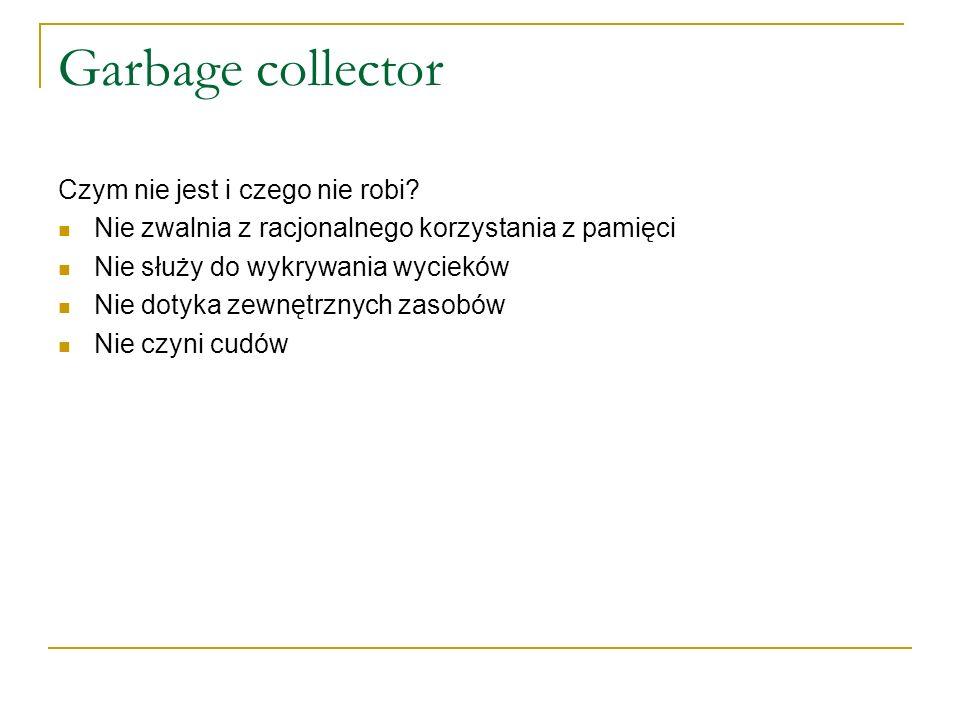 Garbage collector Czym nie jest i czego nie robi