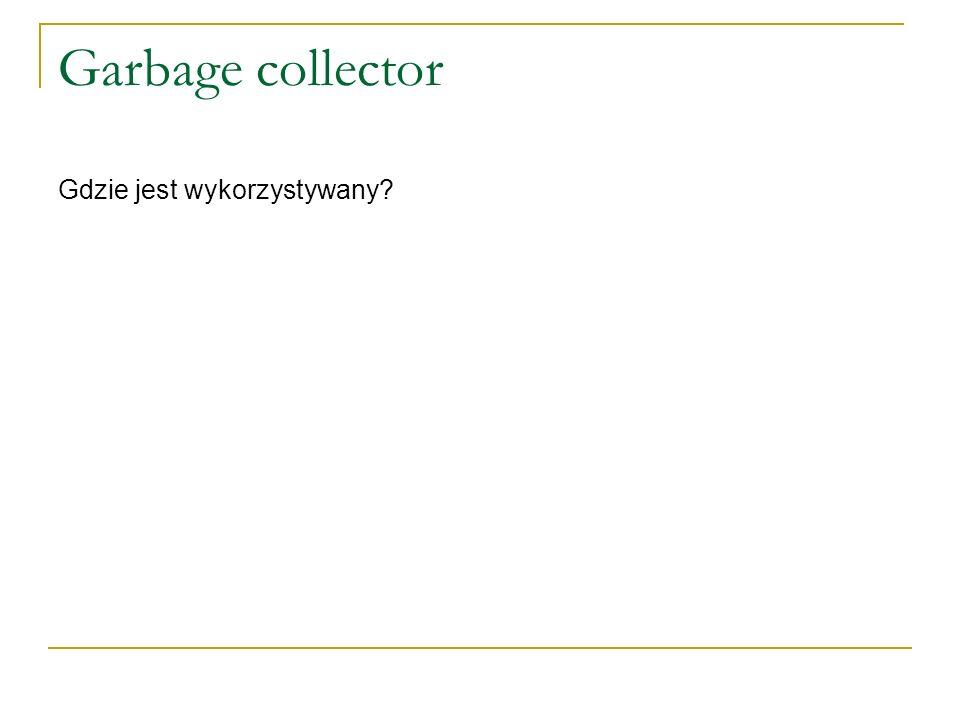 Garbage collector Gdzie jest wykorzystywany
