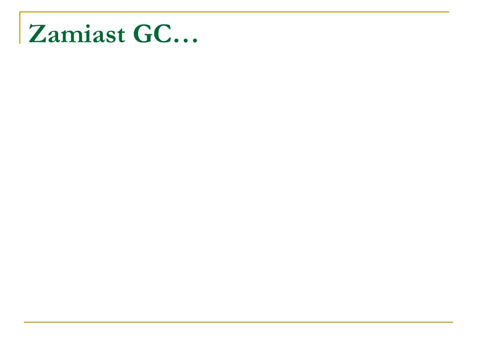 Zamiast GC…