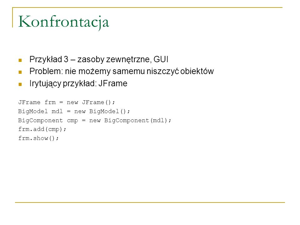 Konfrontacja Przykład 3 – zasoby zewnętrzne, GUI