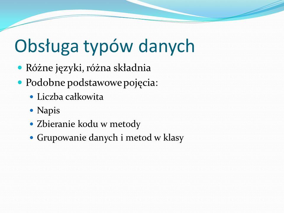 Obsługa typów danych Różne języki, różna składnia