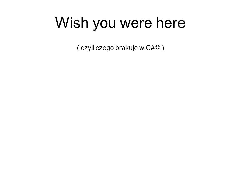 ( czyli czego brakuje w C# )