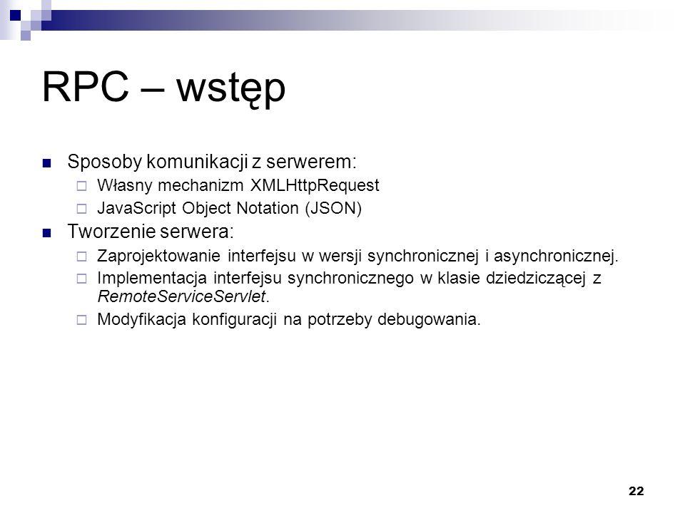 RPC – wstęp Sposoby komunikacji z serwerem: Tworzenie serwera:
