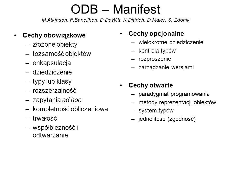 ODB – Manifest M. Atkinson, F. Bancilhon, D. DeWitt, K. Dittrich, D