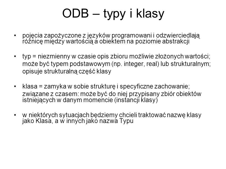 ODB – typy i klasy pojęcia zapożyczone z języków programowani i odzwierciedlają różnicę między wartością a obiektem na poziomie abstrakcji.