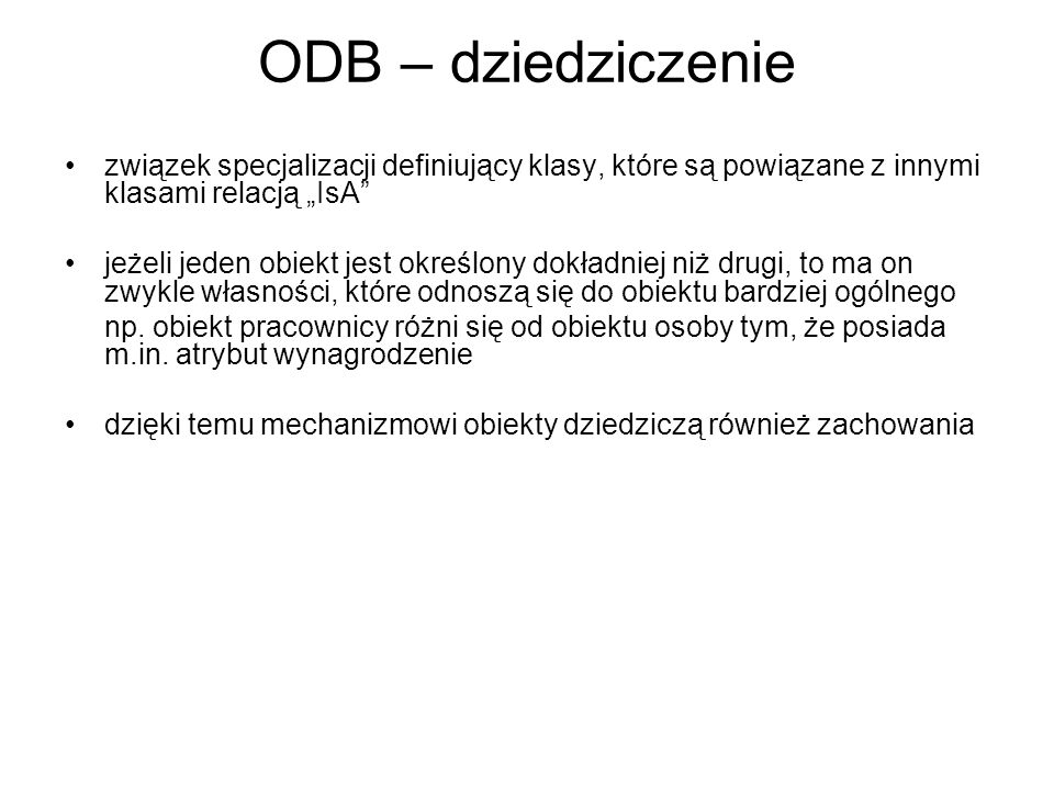 """ODB – dziedziczenie związek specjalizacji definiujący klasy, które są powiązane z innymi klasami relacją """"IsA"""