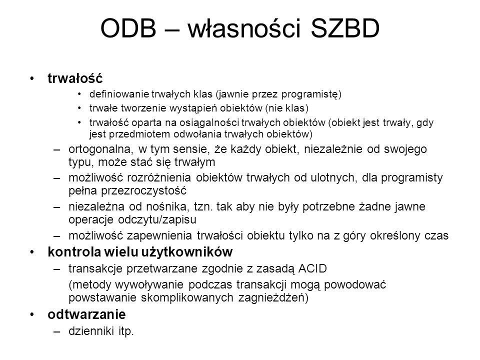ODB – własności SZBD trwałość kontrola wielu użytkowników odtwarzanie