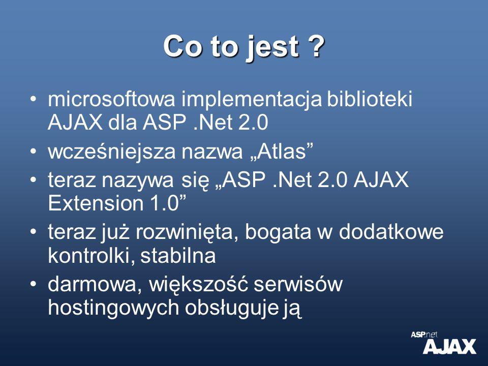 """Co to jest microsoftowa implementacja biblioteki AJAX dla ASP .Net 2.0. wcześniejsza nazwa """"Atlas"""