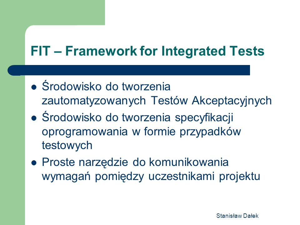 FIT – Framework for Integrated Tests