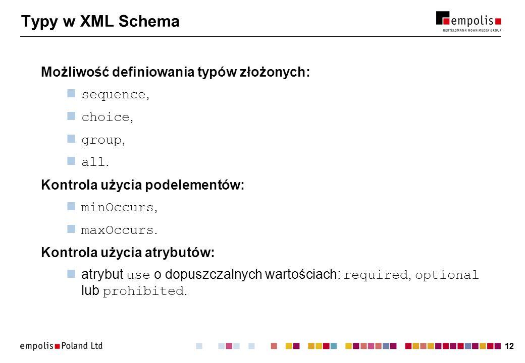 Typy w XML Schema Możliwość definiowania typów złożonych: sequence,