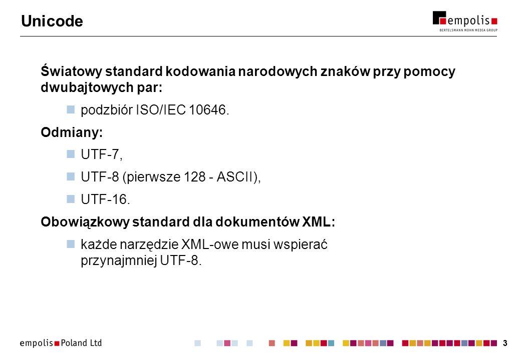 Unicode Światowy standard kodowania narodowych znaków przy pomocy dwubajtowych par: podzbiór ISO/IEC 10646.