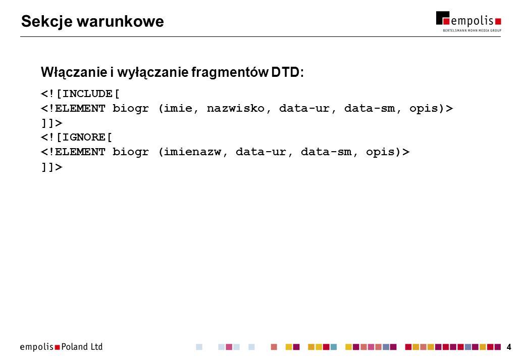 Sekcje warunkowe Włączanie i wyłączanie fragmentów DTD: