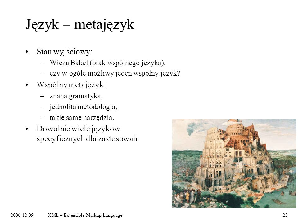 Język – metajęzyk Stan wyjściowy: Wspólny metajęzyk: