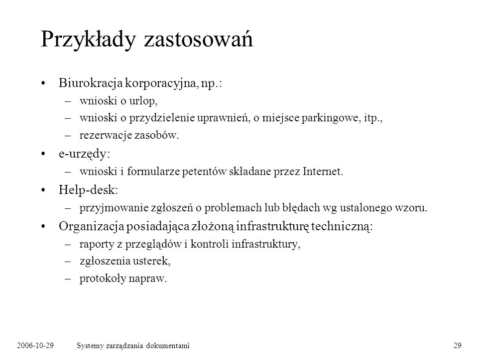 Przykłady zastosowań Biurokracja korporacyjna, np.: e-urzędy: