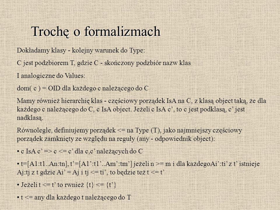 Trochę o formalizmach Dokładamy klasy - kolejny warunek do Type: