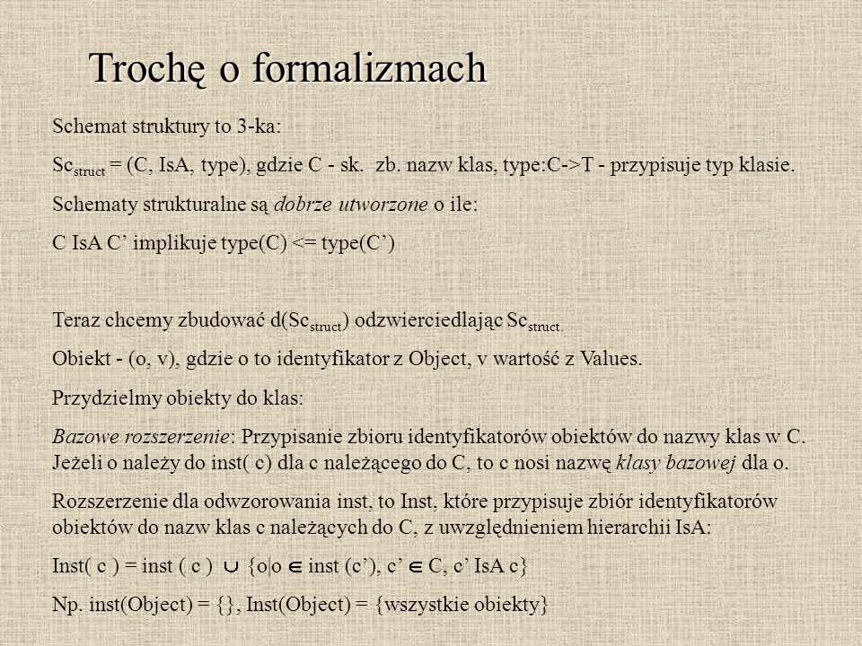 Trochę o formalizmach Schemat struktury to 3-ka:
