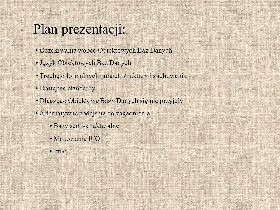 Plan prezentacji: Oczekiwania wobec Obiektowych Baz Danych