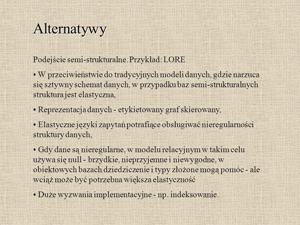 Alternatywy Podejście semi-strukturalne. Przykład: LORE