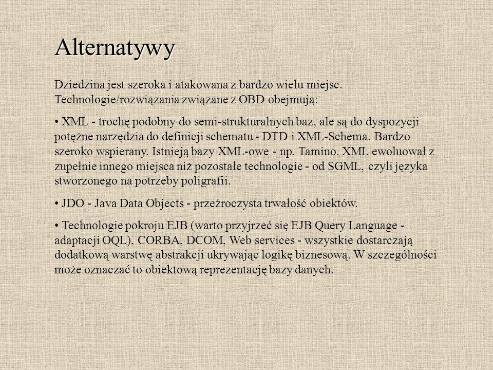 Alternatywy Dziedzina jest szeroka i atakowana z bardzo wielu miejsc. Technologie/rozwiązania związane z OBD obejmują: