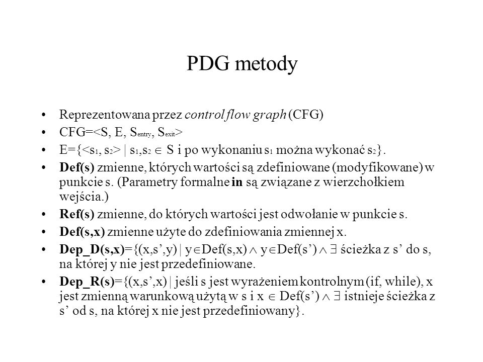 PDG metody Reprezentowana przez control flow graph (CFG)
