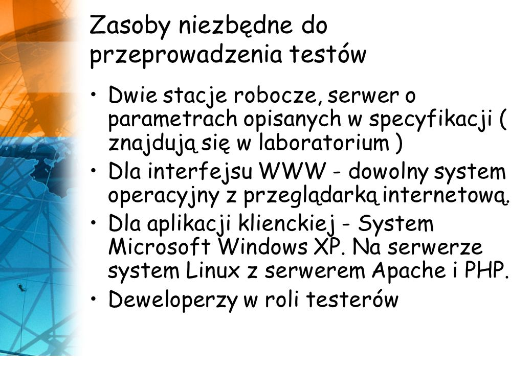Zasoby niezbędne do przeprowadzenia testów