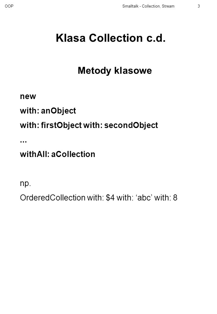 Klasa Collection c.d. Metody klasowe new with: anObject