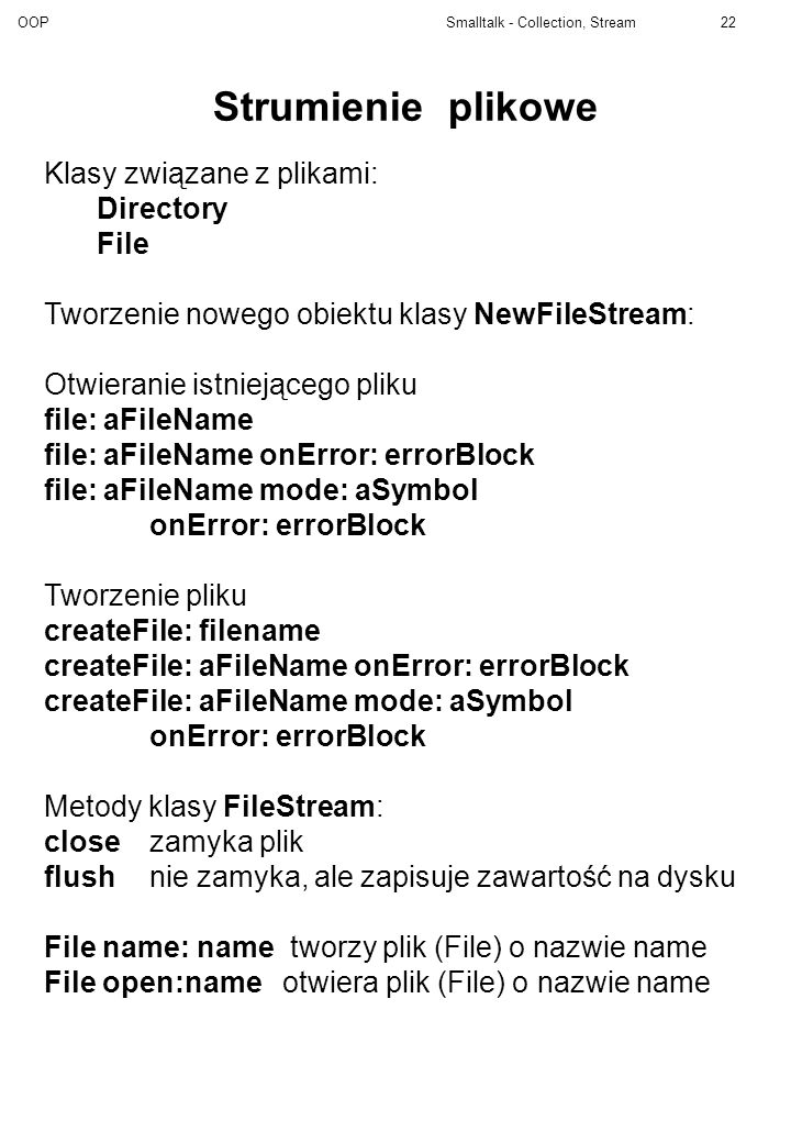 Strumienie plikowe Klasy związane z plikami: Directory File
