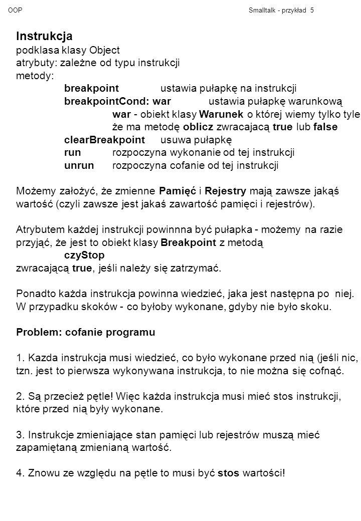 Instrukcja podklasa klasy Object atrybuty: zależne od typu instrukcji