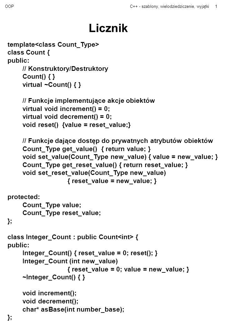 Licznik template<class Count_Type> class Count { public:
