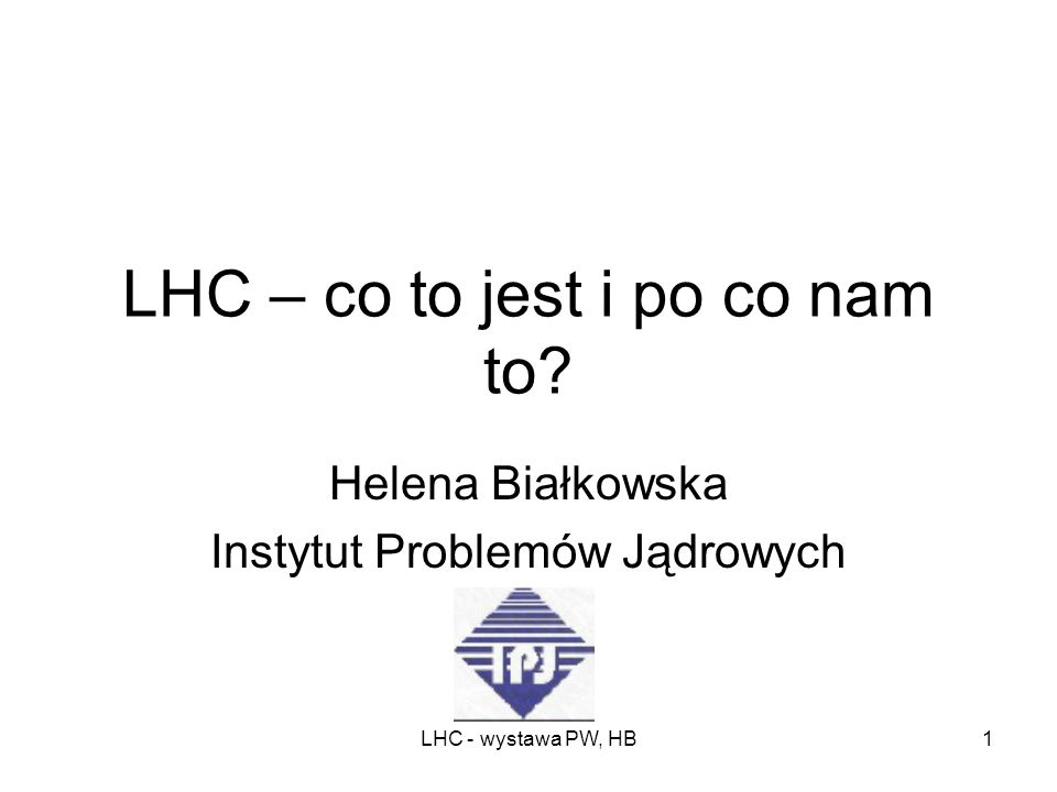 LHC – co to jest i po co nam to