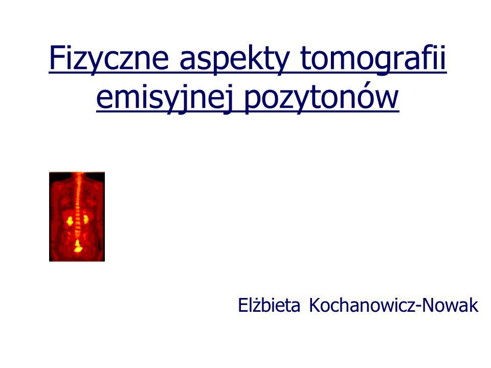 Fizyczne aspekty tomografii emisyjnej pozytonów