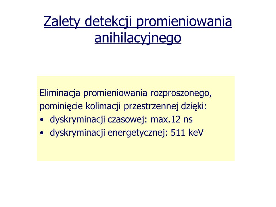 Zalety detekcji promieniowania anihilacyjnego