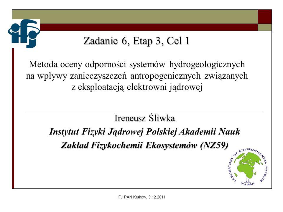 Zadanie 6, Etap 3, Cel 1 Metoda oceny odporności systemów hydrogeologicznych. na wpływy zanieczyszczeń antropogenicznych związanych.