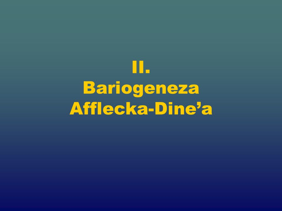 II. Bariogeneza Afflecka-Dine'a