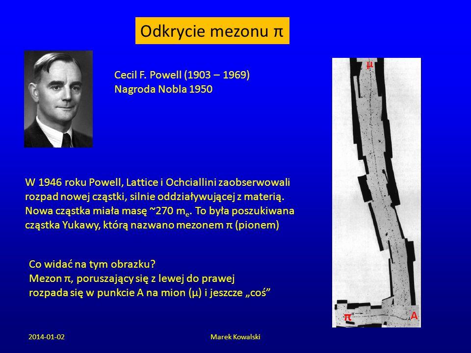 Odkrycie mezonu π π μ Cecil F. Powell (1903 – 1969) Nagroda Nobla 1950