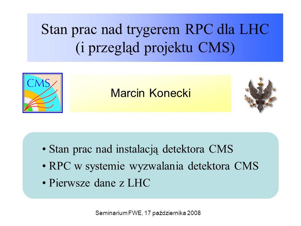 Stan prac nad trygerem RPC dla LHC (i przegląd projektu CMS)
