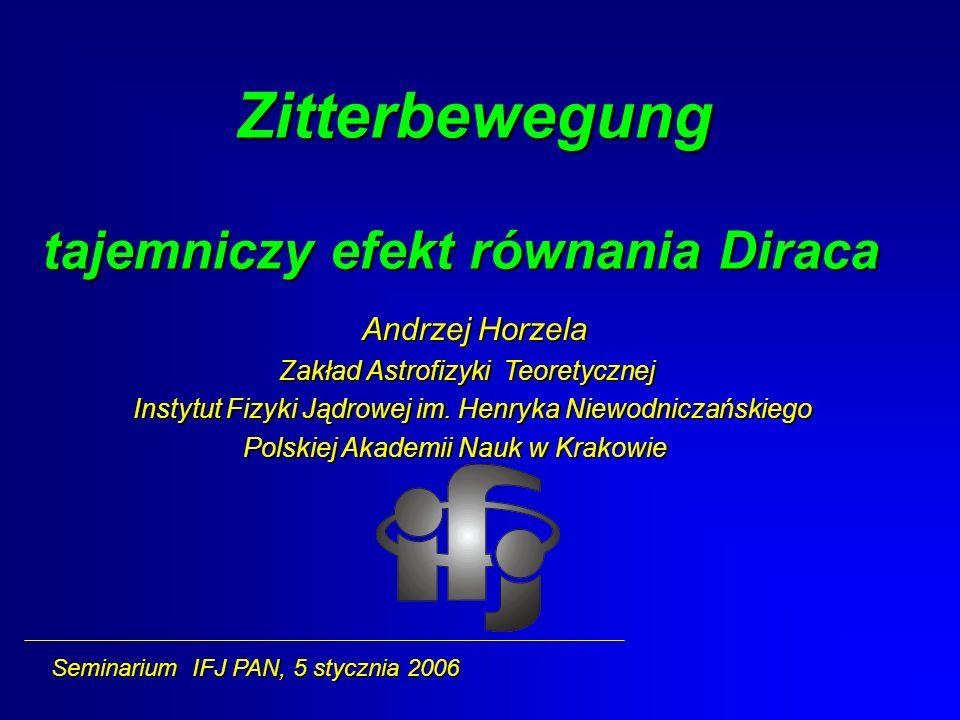 Zitterbewegung tajemniczy efekt równania Diraca