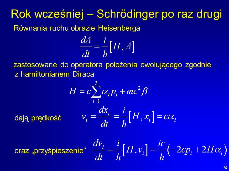 Rok wcześniej – Schrödinger po raz drugi