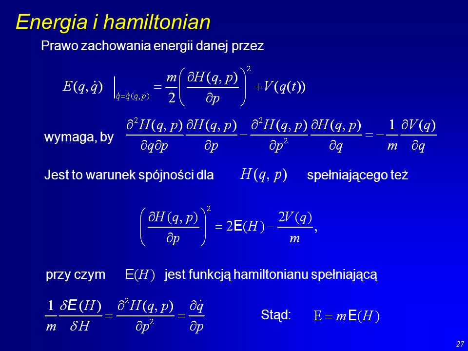 Energia i hamiltonian Prawo zachowania energii danej przez wymaga, by