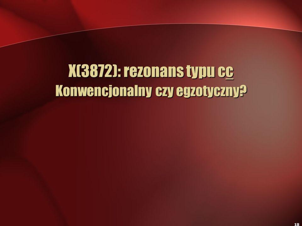 X(3872): rezonans typu cc Konwencjonalny czy egzotyczny